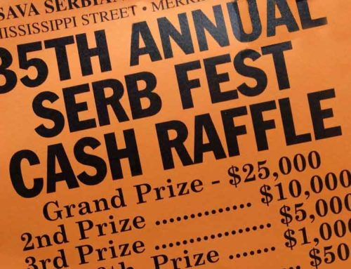 $25,000 Grand Prize for winner in Serb Fest Annual Cash Raffle at St. Sava Merrillville – Sunday, Aug. 6