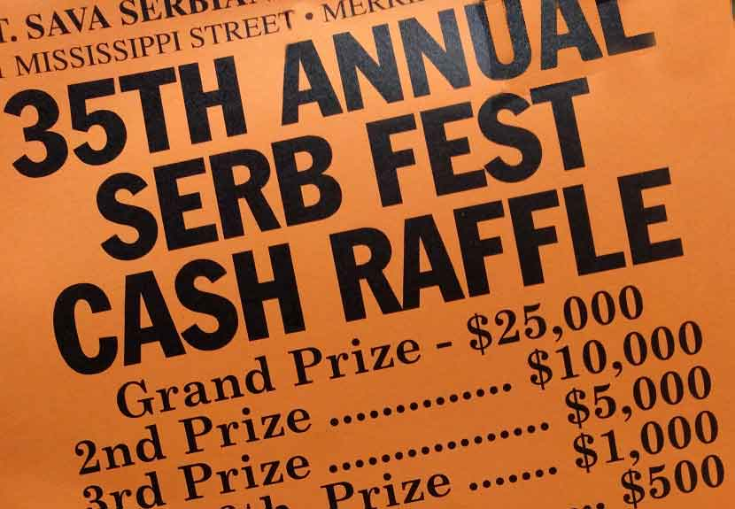 raffle tickets available for 50000 in prizes to be awarded to 18 winners for serb fest 2017
