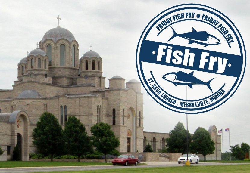 Fish Frys at St. Sava Merrillville continue through Orthodox Great Lent – Friday, Apr. 8