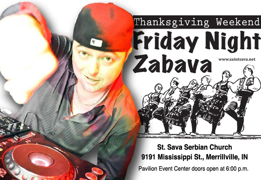 Friday Night Zabava features DJ Spaz from Chicago at St. Sava Thanksgiving Weekend – Nov. 25