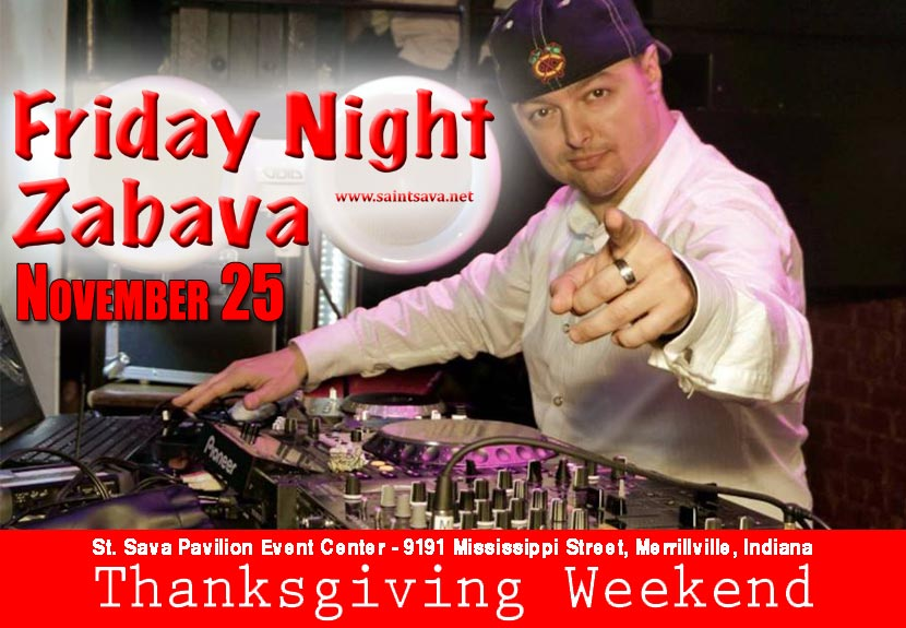 Friday Night Zabava at St. Sava features DJ Spaz from Chicago – Nov. 25